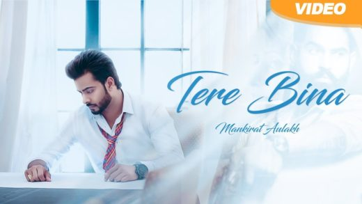 Tere Bina | Mankirt Aulakh feat. Smayra | Video | New Punjabi Songs 2014.