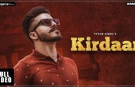 Kirdaar | Video | Tyson Sidhu | New Punjabi Songs 2018