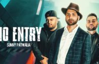 NO ENTRY – Sunny Patwalia | Deep Jandu | Karan Aujla | Video | New Punjabi Song 2019.